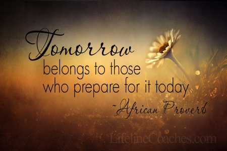 Quote 'Tomorrow belongs to those who prepare for it today'