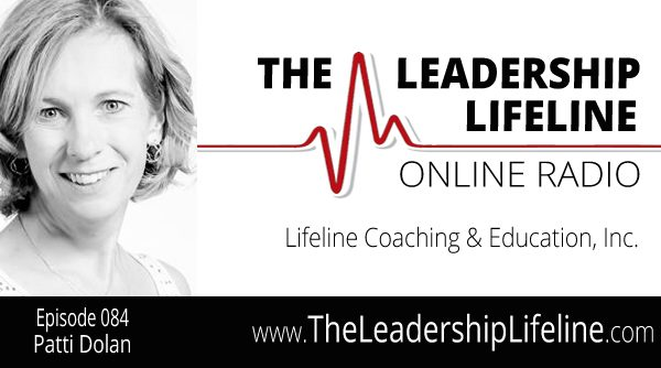 Patti Dolan for The Leadership Lifeline